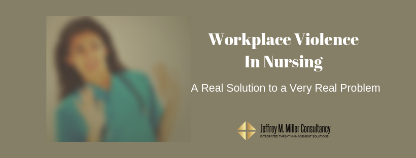 Workplace Violence in Nursing